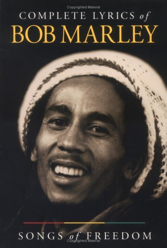 Complete Lyrics of Bob Marley: Songs of Freedom.
