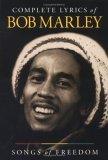 Complete Lyrics of Bob Marley: Songs of Freedom.