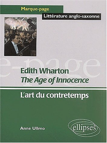 Edith Wharton, The Age of Innocence: L'art du contretemps