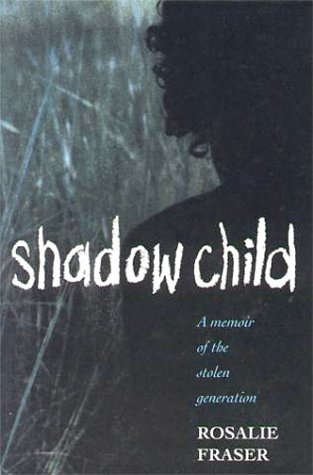 Shadow Child: A Memoir of the Stolen Generation
