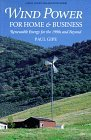 Wind Power for Home & Business: Renewable Energy for the 1990s and Beyond
