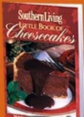 Southern Living Little Book Of Cheesecakes by Southern Living Inc.