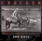 Cracker: Florida's Enduring Cowboys