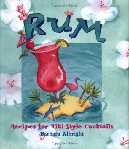 Rum: Recipes For Tiki Style Cocktails