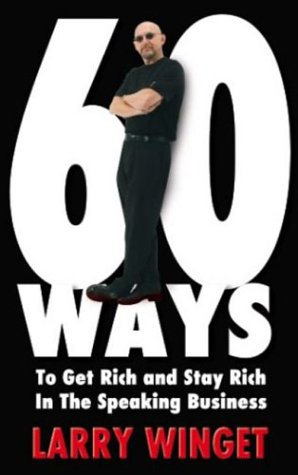60 Ways To Get Rich And Stay Rich In The Speaking Business
