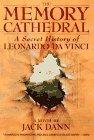 The Memory Cathedral: A Secret History of Leonardo Da Vinci