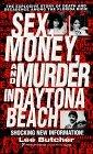 Sex, Money And Murder In Daytona