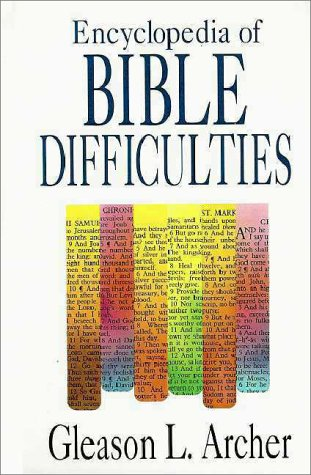 Encyclopedia of Bible Difficulties by Gleason L. Archer Jr.