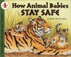 How Animal Babies Stay Safe (Let's-Read-and-Find-Out Science. Stage 1)