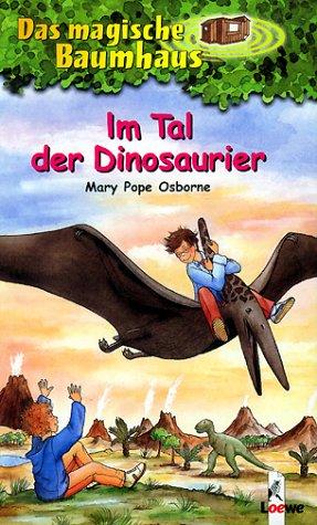 Im Tal der Dinosaurier by Mary Pope Osborne