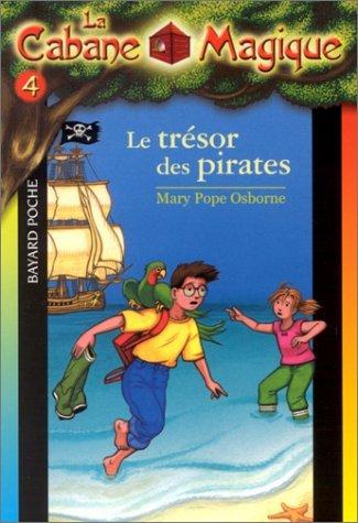 Le Trésor Des Pirates (La Cabane Magique, Tome 4)