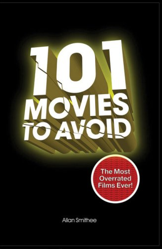 101 Movies to Avoid: The Most Overrated Films Ever! Descarga de ebook psp