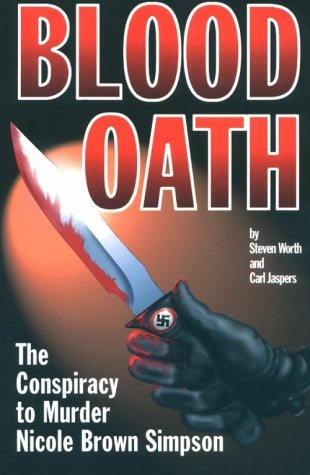 Blood Oath: The Conspiracy to Murder Nicole Brown ...