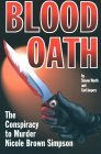 Blood Oath: The Conspiracy to Murder Nicole Brown Simpson