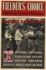 Fielder's Choice: An Anthology Of Baseball Fiction