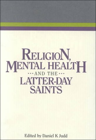 Religion, Mental Health, and the Latter-Day Saints