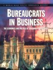 Bureaucrats in Business: The Economics and Politics of Government Ownership