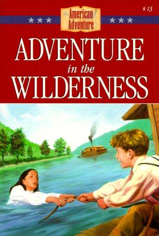 Adventure in the Wilderness (The American Adventure, #13)