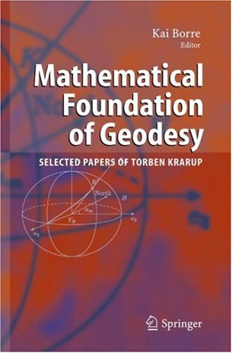Mathematical Foundation of Geodesy: Selected Papers of Torben Krarup