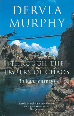 Through the Embers of Chaos by Dervla Murphy