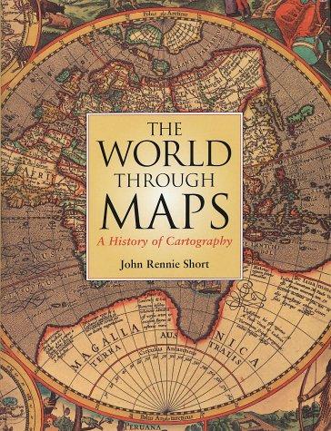 The World Through Maps by John Rennie Short