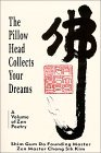 The Pillow Head Collects Your Dreams: A Volume of Zen Poetry