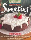 Sweeties: Easy Desserts from Classic to Contemporary (Chatelaine Food Express Series , Vol 3)