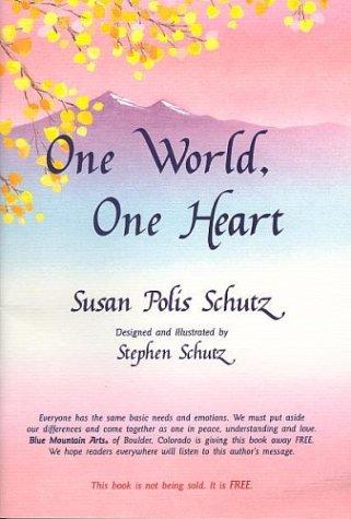 One World, One Heart by Susan Polis Schutz