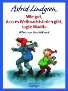 Wie gut, daß es Weihnachtsferien gibt, sagte Madita