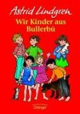Wir Kinder aus Bullerbü by Astrid Lindgren