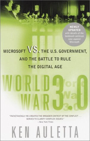 World War 3.0: Microsoft Vs. the U.S. Government, and the Battle to Rule the Digital Age
