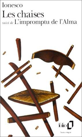 Les Chaises: Farce Tragique Suivi De L'Impromptu De L'Alma Ou Le Cameleon Du Berger
