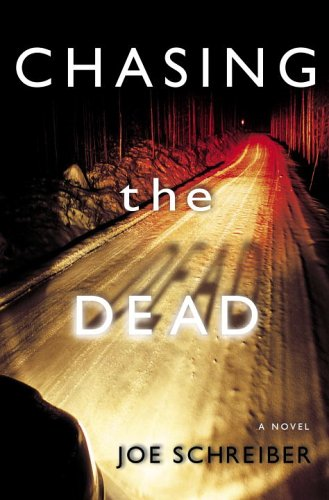 Chasing the Dead by Joe Schreiber
