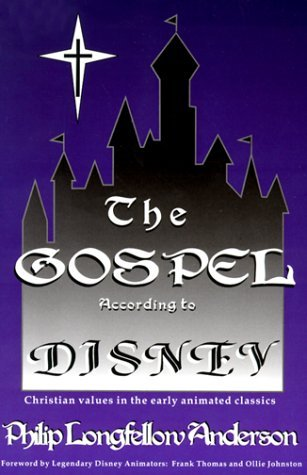 The Gospel According to Disney: Christian Values in the Early Animated Classics