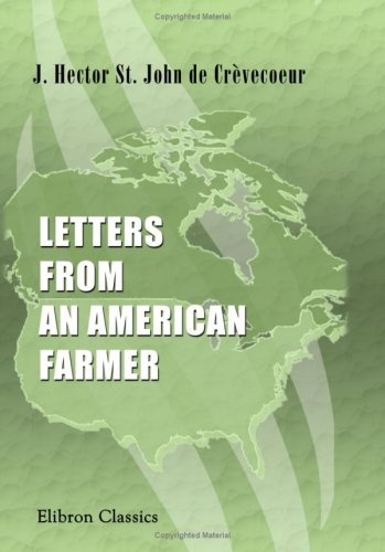 Letters from an American Farmer and Sketches of Eighteenth-Century ...