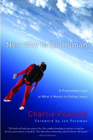 New Way to Be Human: A Provocative Look at What it Means to Follow Jesus