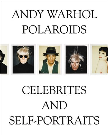 Andy Warhol: Polaroids, Celebrities and Self-Portraits
