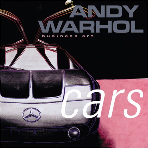Andy Warhol: Cars: Business Art