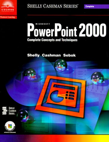 Microsoft PowerPoint 2000: Complete Concepts and Techniques