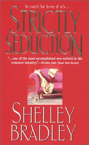 Strictly Seduction by Shelley Bradley