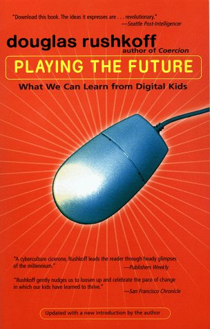Playing the Future by Douglas Rushkoff