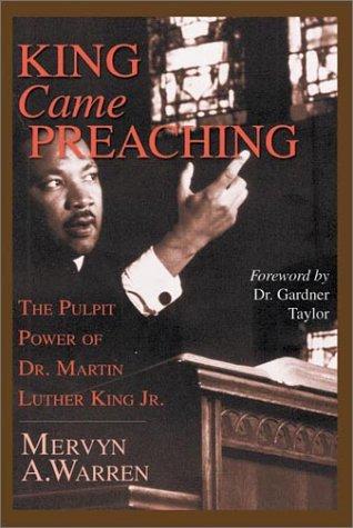 King Came Preaching by Mervyn A. Warren
