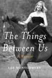 The Things Between Us: A Memoir
