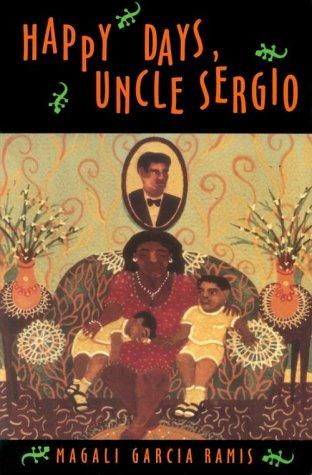 Happy Days, Uncle Sergio by Magali Garcia Ramis