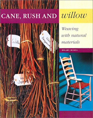 Cane, Rush and Willow: Weaving with Natural Materials