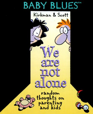 We Are Not Alone - A Baby Blues Book