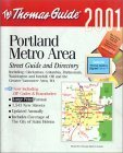Thomas Guide 2001 Portland Metro Area: Street Guide and Directory