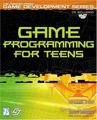 Game Programming For Teens By Maneesh Sethi - Programming games