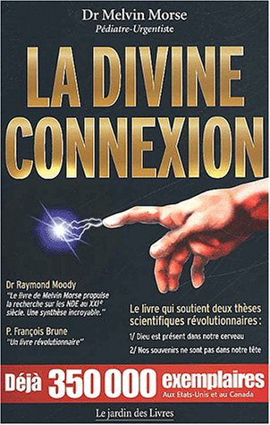 Ebook La Divine Connexion by Melvin Morse TXT!