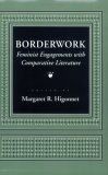 Borderwork: Feminist Engagements With Comparative Literature